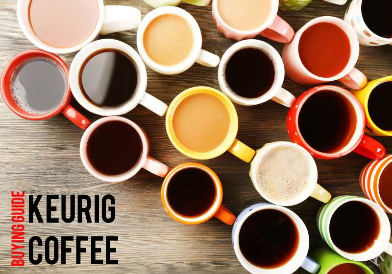 Best Keurig Coffee Flavors & K-Cup Reviews | KitchenSanity