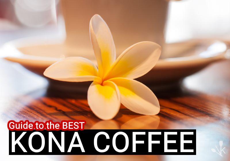 100 Best Kona Coffee Reviews In 2016 Kitchensanity