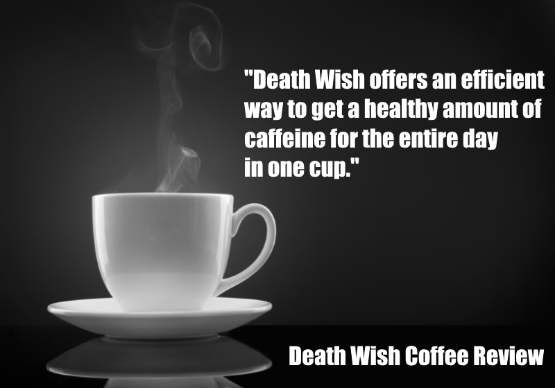Death Wish Coffee Review Kitchensanity