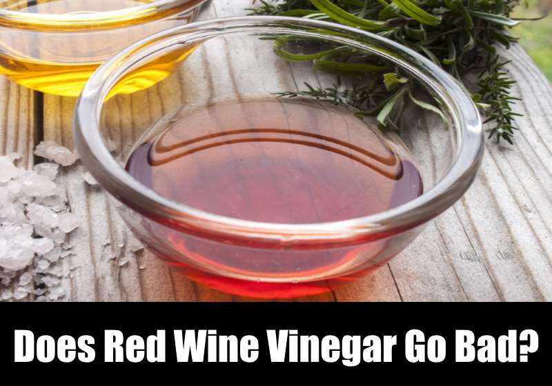 does red wine vinegar go bad