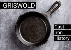 Griswold Cast Iron History & Price Guide