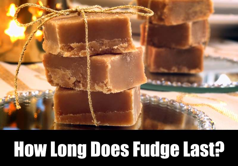 how long does fudge last