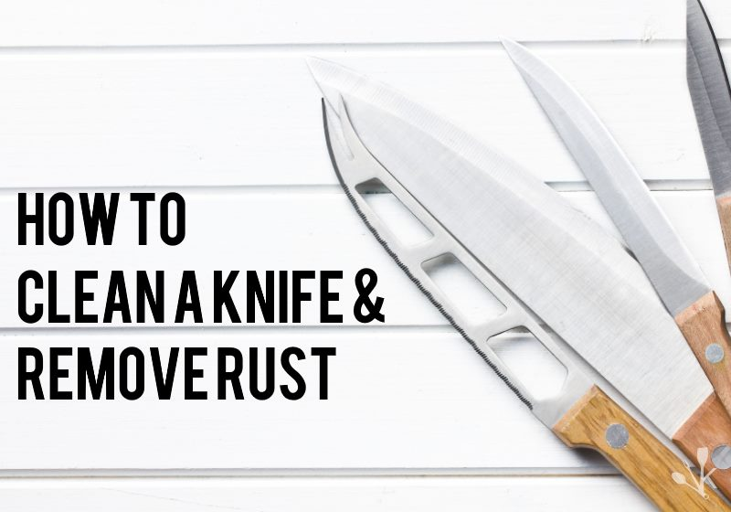 how to clean a knife remove rust kitchensanity. Black Bedroom Furniture Sets. Home Design Ideas