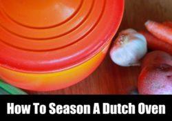 How To Season A Dutch Oven