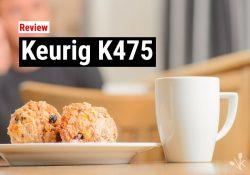 Keurig K475 Review – Single Serve Coffee Maker