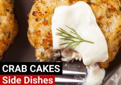 What To Serve With Crab Cakes – 10 Side Dishes